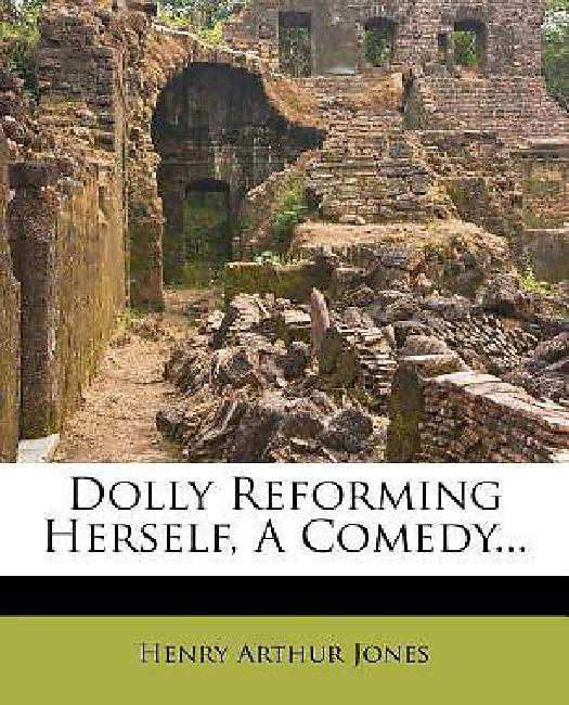 Dolly Reforming Herself, a Comedy...